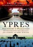 Battle Lines: Ypres: Nieuwpoort to Ploegsteert: The Western Front by Car, by Bike and on Foot