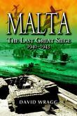 Malta: The Last Great Siege 1940 - 1943