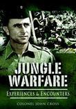 Jungle Warfare: Experiences and Encounters