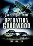 Over the Battlefield: Operation Goodwood