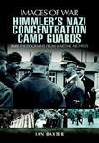 Himmler's Nazi Concentration Camp Guards