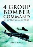 4 Group Bomber Command: An Operational Record