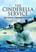 The Cinderella Service: Coastal Command 1939-1945