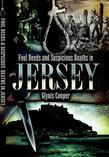 Foul Deeds and Suspicious Deaths in Jersey. by Glynis Cooper