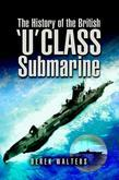 The History of the British 'u' Class Submarine