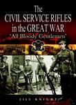 The Civil Service Rifles in the Great War: All Bloody Gentlemen