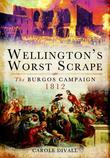 Wellington's Worst Scrape: The Burgos Campaign 1812