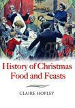 HISTORY OF CHRISTMAS FOODS AND FEASTS