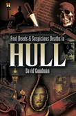 Foul Deeds & Suspicious Deaths in Hull