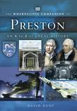 The Wharncliffe Companion to Preston: An A to Z of Local History
