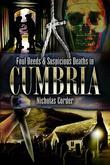 Foul Deeds & Suspicious Deaths in Cumbria. Nicholas Corder