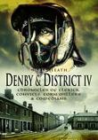 Denby & District IV: Chronicles of Clerics, Convicts, Corn Millers & Comedians