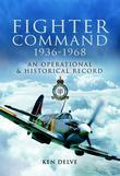 Fighter Command 1936-1968: An Operational & Historical Record