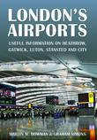 London's Airports: Useful Information on Heathrow, Gatwick, Luton, Stansted and City