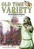 Old Time Variety: An Illustrated History