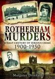Rotherham Murders: A Half-Century of Serious Crime 1900-1950