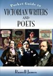 THE POCKET GUIDE TO VICTORIAN WRITERS AND POETS