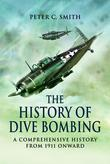 The History of Dive-Bombing: A Comprehensive History from 1911 Onward