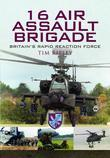 16 Air Assault Brigade: The History of Britain's Rapid Reaction Force