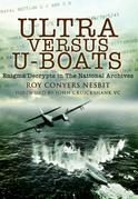 Ultra Versus U-Boats: Enigma Decrypts in the National Archives