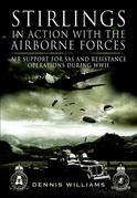 Stirlings in Action with the Airborne Forces: Air Support for SAS and Resistance Operations During WWII
