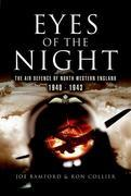 Eyes of the Night: The Air Defence of North-Western England 1940-1943