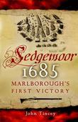 Sedgemoor 1685: Marlborough's First Victory