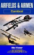 Airfields & Airmen: Cambrai