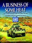 Business of Some Heat: The United Nations Force in Cyprus 1972-74
