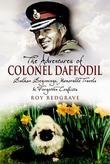 The Adventures of Colonel Daffodil: Balkan Beginnings, Memorable Travels and Forgotten Conflicts