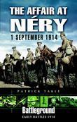 The Affair at Nery: 1 September 1914