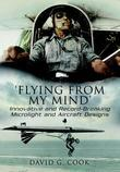 Flying from My Mind: Innovative and Record-breaking Microlight and Aircraft Designs