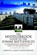 The Middlebrook Guide to the Somme Battlefields: A Comprehensive Coverage from Crecy to the Two World Wars