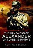 Campaigns of Alexander of Tunis 1940 - 1945