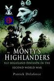 Monty's Highlanders: 51st Highland Division in the Second World War