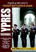 Major and Mrs Holt's Pocket Battlefield Guide to Ypres and Passchendaele: 1st Ypres; 2nd Ypres (Gas Attack); 3rd Ypres (Passchendaele) 4th Ypres (The