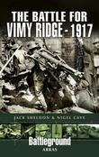 Battle for Vimy Ridge 1917
