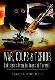 War, Coups and Terror: Pakistan's Army in Years of Turmoil. Brian Cloughley