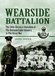 Wearside Battalion: 20th (Service) Battalion of the Durham Light Infantry