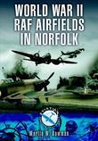 Fighter Bases in World War 2 - Airbases of 12 Group: Lincolnshire, Norfolk, Yorkshire, Northamptonshire