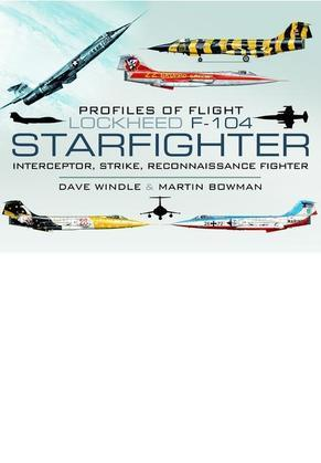 Lockheed F-104 Starfighter: Interceptor/ Strike/ Reconnaissance Fighter