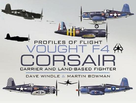 Profiles of Flight: Vought Corsair: F4U-1, F4U-1A, FG-1D, F4U-4, F4U-5NL, F4U-7, F2G-1