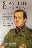 Stay the Distance: The Life and Times of Marshal of the Royal Air Force Sir Michael Beetham