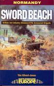 Sword Beach: 3rd British Infantry Division's Battle for the Normandy Beachhead, 6 June - 10 June 1944