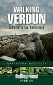 Walking Verdun: A Guide to the Battlefield
