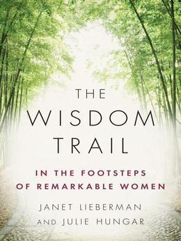 The Wisdom Trail: In the Footsteps of Remarkable Women