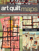 Art Quilt Maps: Capture a Sense of Place with Fiber Collage-A Visual Guide