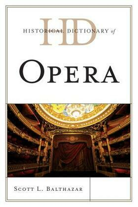 Historical Dictionary of Opera
