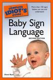 The Complete Idiot's Guide to Baby Sign Language, 2nd Editio