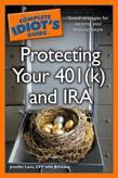 The Complete Idiot's Guide to Protecting Your 401 (k) and IR